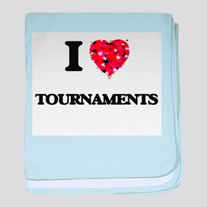I love Tournaments baby blanket