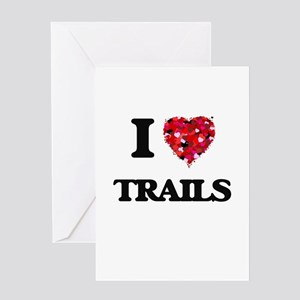 I love Trails Greeting Cards