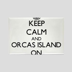 Keep calm and Orcas Island Washington ON Magnets