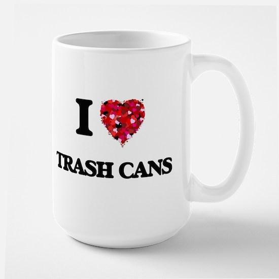 I love Trash Cans Mugs