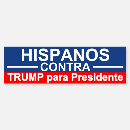Hispanos Contra Trump Bumper Bumper Bumper Sticker