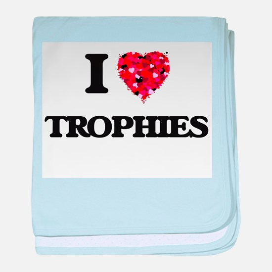 I love Trophies baby blanket