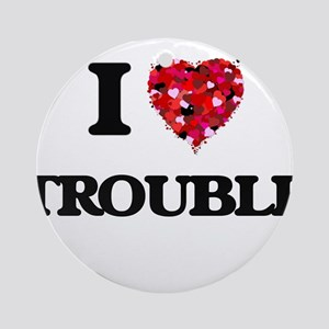 I love Trouble Ornament (Round)