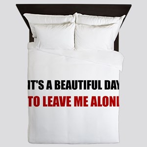 Beautiful Day Leave Me Alone Queen Duvet