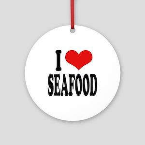 I Love Seafood Ornament (Round)