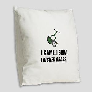 Came Saw Kicked Grass Burlap Throw Pillow