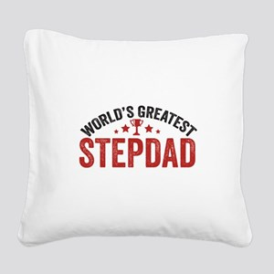 World's Greatest Stepdad Square Canvas Pillow