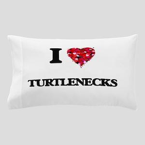 I love Turtlenecks Pillow Case