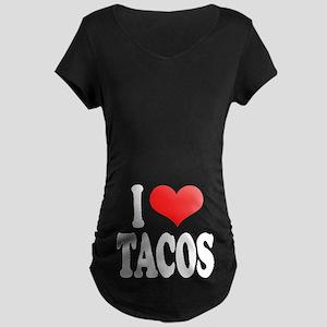 I Love Tacos Maternity Dark T-Shirt