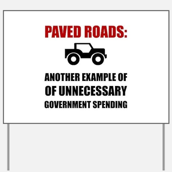 Paved Roads Yard Sign