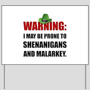 Shenanigans And Malarkey Yard Sign