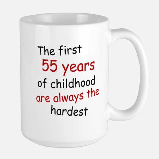 The First 55 Years Of Childhood Mugs