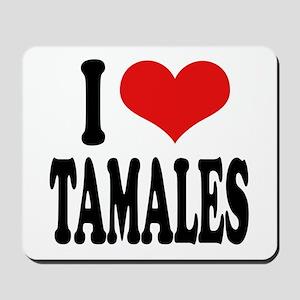 I Love Tamales Mousepad