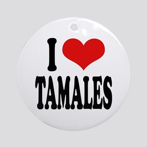I Love Tamales Round Ornament