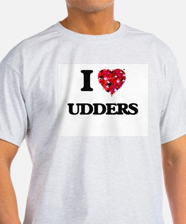 I love Udders T-Shirt
