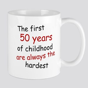 The First 50 Years Of Childhood Mugs