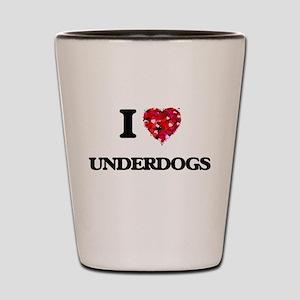 I love Underdogs Shot Glass