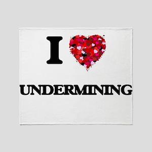 I love Undermining Throw Blanket