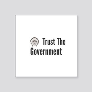Trust The Government Sticker