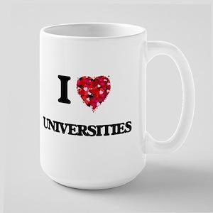 I love Universities Mugs