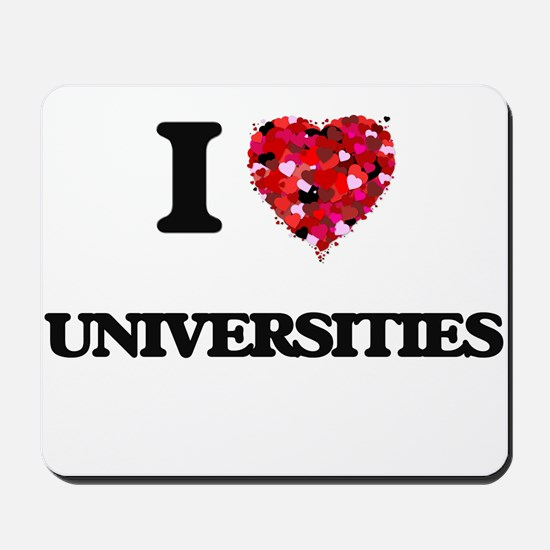 I love Universities Mousepad