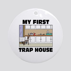 My First Trap house Round Ornament