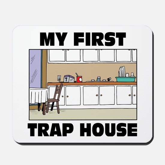 My First Trap house Mousepad