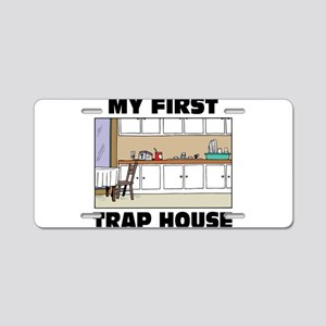 My First Trap house Aluminum License Plate