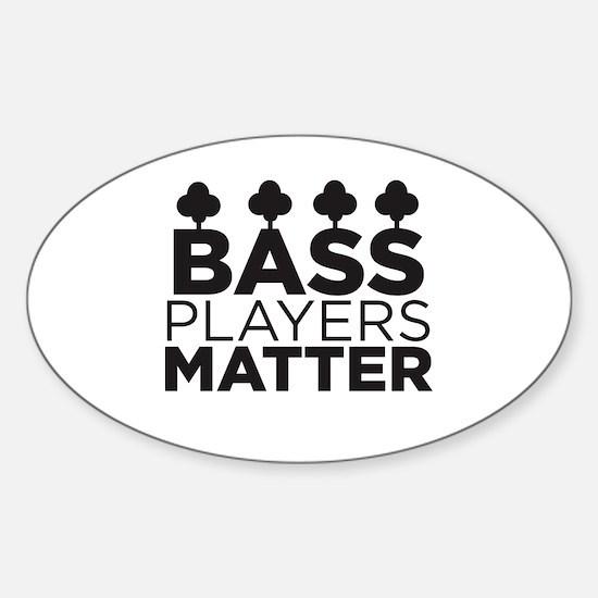 Bass Players Matter Sticker (Oval)