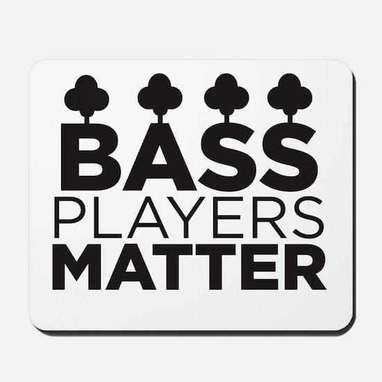 Bass Players Matter Mousepad