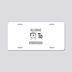 Allergic To Mornings Aluminum License Plate