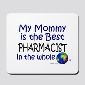 Best Pharmacist In The World (Mommy) Mousepad