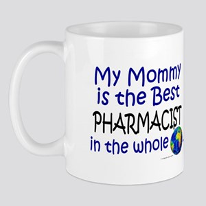 Best Pharmacist In The World (Mommy) Mug