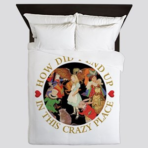 How Did I End Up In the Crazy Place - Queen Duvet