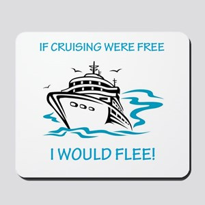 If Cruising were free Mousepad