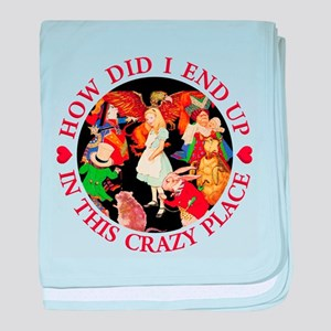 How Did I End Up In the Crazy Place - baby blanket