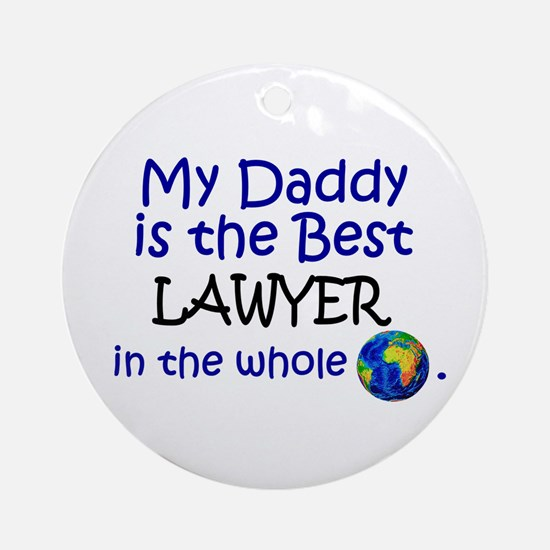 Best Lawyer In The World (Daddy) Ornament (Round)