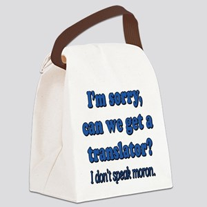 I DON'T SPEAK MORON Canvas Lunch Bag