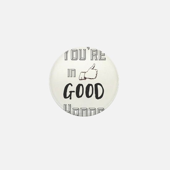 You're in Good Hands Mini Button (100 pack)