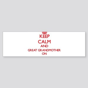 Keep Calm and Great Grandmother ON Bumper Sticker