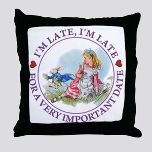 I'm Late , I'm Late, For a Very Impor Throw Pillow
