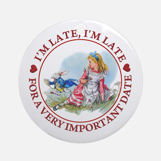 I'm Late , I'm Late, For a Very I Ornament (Round)