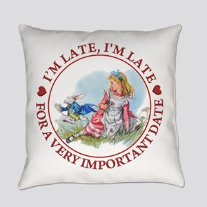 I'm Late , I'm Late, For a Very Im Everyday Pillow