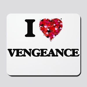 I love Vengeance Mousepad