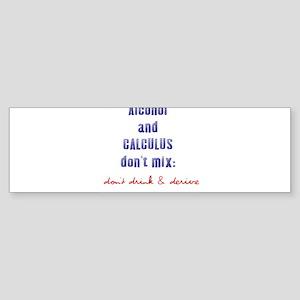 Don't Drink & Derive Bumper Sticker