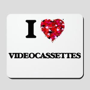 I love Videocassettes Mousepad