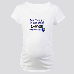 Best Lawyer In The World (Mommy) Maternity T-Shirt