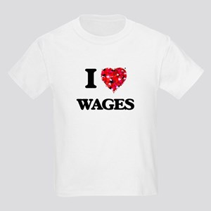 I love Wages T-Shirt