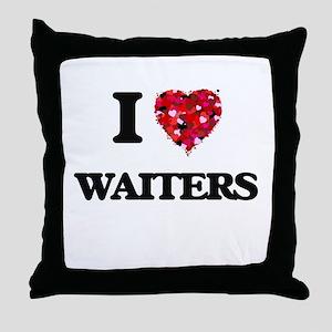 I love Waiters Throw Pillow