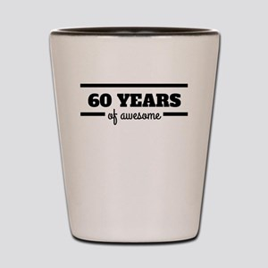 60 Years Of Awesome Shot Glass